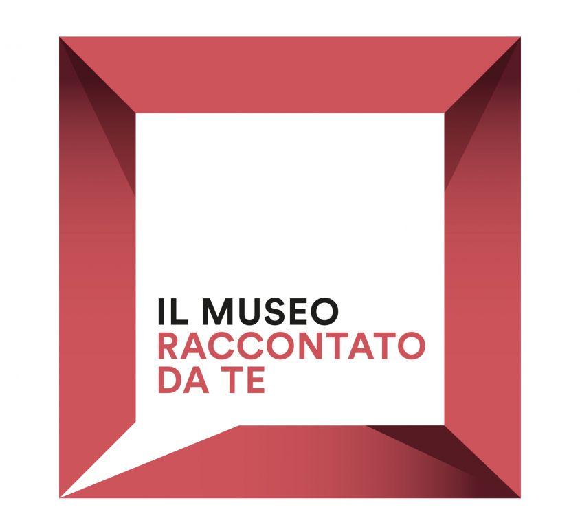 Il Museo raccontato da te